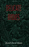 Delicate Bodies